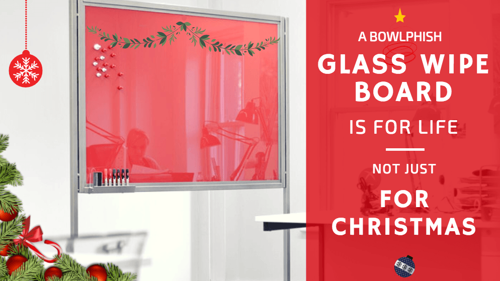 A BowlPhish Glass Wipe Board is for life, not just for Christmas!